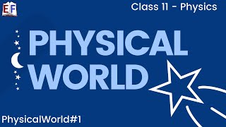 Physics Physical World Part 1 Physics and Scientific Method Class X1 CBSE