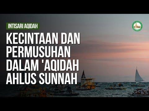 Kecintaan dan Permusuhan dalam 'Aqidah Ahlus Sunnah - Ustadz Khairullah Anwar Luthfi, Lc