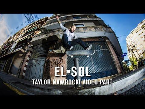 'El Sol' Taylor Nawrocki - TransWorld SKATEboarding