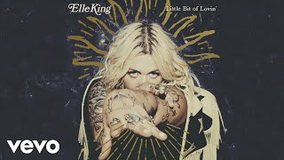 Elle King Little Bit Of Lovin 39 Audio
