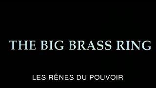 Les Rênes Du Pouvoir (The Big Brass Ring) - Bande Annonce (VOST)