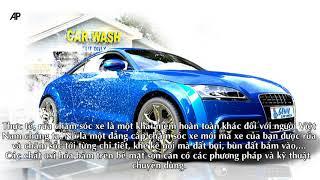 Dịch vụ rửa xe ô tô cao cấp - Bạn nên trải nghiệm thử