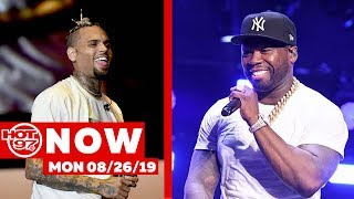 50 Cent Heard Your Complaints + Chris Brown Expecting A Baby ! #HOT97NOW