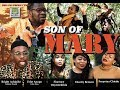 Download SON OF MARY - LATEST NOLLYWOOD MOVIE 2018 in Mp3, Mp4 and 3GP