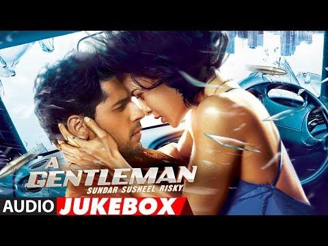 Full Album: A Gentleman - SSR | Jukebox | Sidharth, Jacqueline | Sachin-Jigar