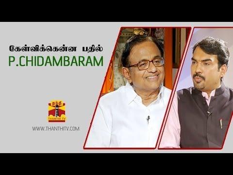 KELVIKKENNA BATHIL - P Chidambaram 27.03.2014 Thanthi TV