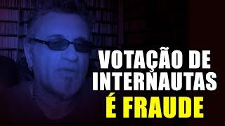 Votação de Internautas é Fraude: Raio-X