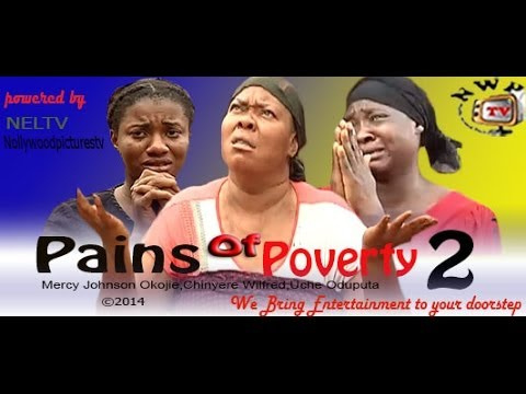 Pains of Poverty 2    -    2014 Nigeria Nollywood Movie