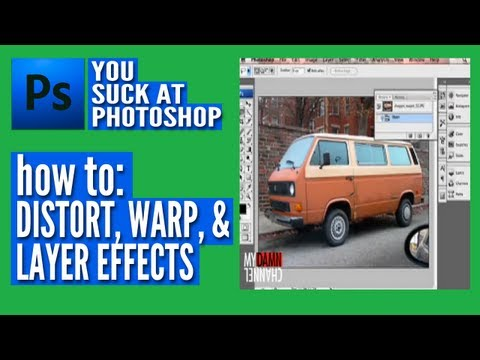 You Suck at Photoshop - Distort, Warp, &amp; Layer Effects