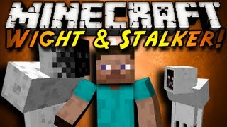 Minecraft Mod Showcase : WIGHT & STALKER!