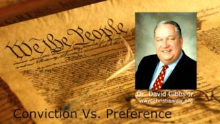 """Conviction Vs. Preference"" Dr. David Gibbs Jr."