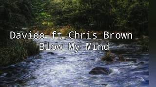 Davido Ft Chris Brown Blow my mind ( Video Lyrics)