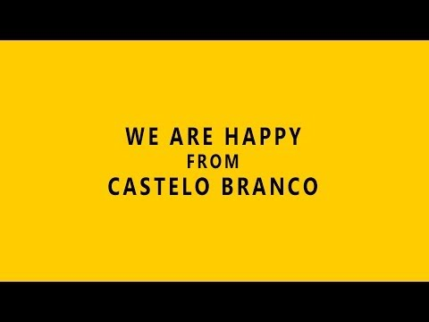 We are Happy from Castelo Branco (Portugal)