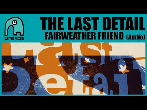 THE LAST DETAIL - Fairweather Friend [Audio]