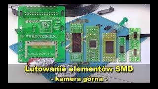 Lutowanie elementów SMD: SO16 TQFP44 SOP44 TSOP48 SSOP28 compact flash - kamera góra