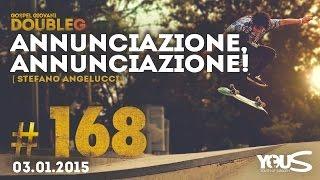 Annunciazione, annunciazione! - Stefano Angelucci | DoubleG