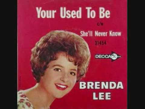 Brenda Lee - Your Used to Be