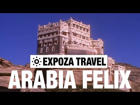 Arabia Felix Travel Video Guide