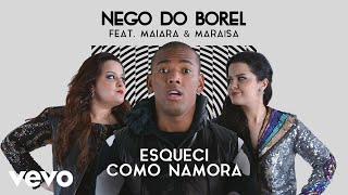Nego Do Borel Esqueci Como Namora Pseudo Audio Ft Maiara Maraisa