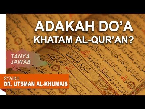 Tanya Jawab: Adakah Do'a Khatam Al-Qur'an? - Oleh Syaikh Dr. Utsman Al Khumais