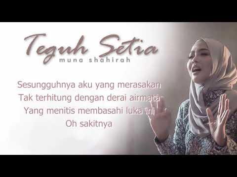 Download Muna Shahirah - Teguh Setia (lirik) Mp4 baru