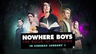 Nowhere Boys: The Book of Shadows Trailer