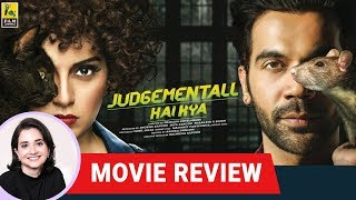 Judgementall Hai Kya | Bollywood Movie Review by Anupama Chopra | Kangana Ranaut | Rajkummar Rao