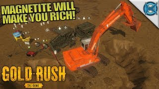 MAGNETITE WILL MAKE YOU RICH! | Gold Rush: The Game | Let's Play Gameplay | S01E07