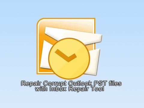 Repair Corrupt Outlook PST files with Inbox Repair Tool
