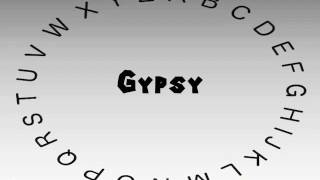 How to Say or Pronounce Gypsy