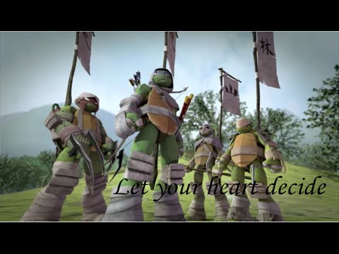 TMNT 2012~Let your heart decide