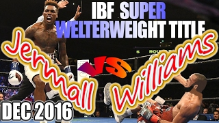Jermall Charlo vs Julian Williams - Dec. 2016 - IBF World Super Welterweight Championship