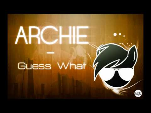 Archie - Guess What (Original Mix) [HD]