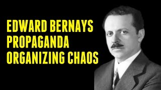 Video: Edward Bernays: Organizing People using Propaganda and Technology. People ready for common action