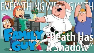 "Everything Wrong With the Family Guy pilot ""Death Has a Shadow"""