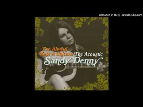 Sandy Denny -   Now and Then