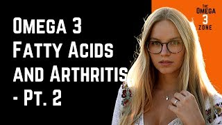Omega 3 Fatty Acids and Arthritis – The Natural Solution ❤️