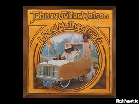 Johnny Guitar Watson - A Real Mother For Ya ( 8-bit Sounds )