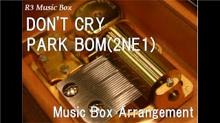 Watch Park Bom Dont Cry video