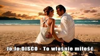 Jo.Jo.DISCO - To właśnie miłość (audio)