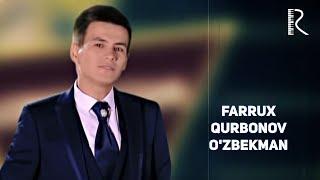 Farrux Qurbonov - O'zbekman | Фаррух Курбонов - Узбекман