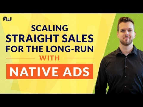 Scaling Straight Sales for the Long-run with Native Ads | AWeurope 2018