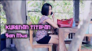 Download Lagu KURENAN TITIPAN - Yan Mus - Full Version - Cipt: Putu Bejo Gratis STAFABAND