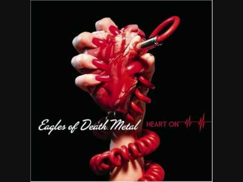 Eagles Of Death Metal - Now Im A Fool