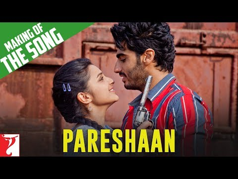 Making of Ishaqzaade - Pareshaan song - Ishaqzaade