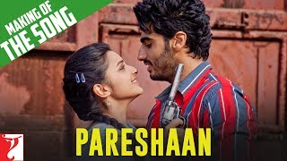 Ishaqzaade - Making of Ishaqzaade - Pareshaan song - Ishaqzaade