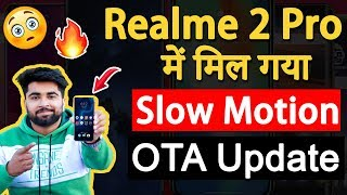 Realme 2 Pro में आगया SLOW MOTION 🔥😍 सारी PROBLEMS fixed 🔥