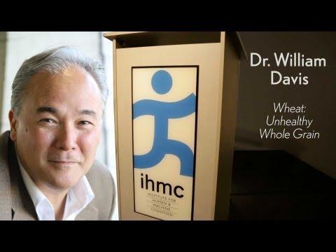 William Davis - Wheat: The UNhealthy Whole Grain