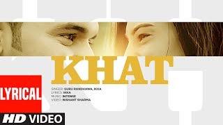 """Guru Randhawa:  """"Khat"""" Full Lyrical Video Song   Ikka   Punjabi Song   T-Series"""