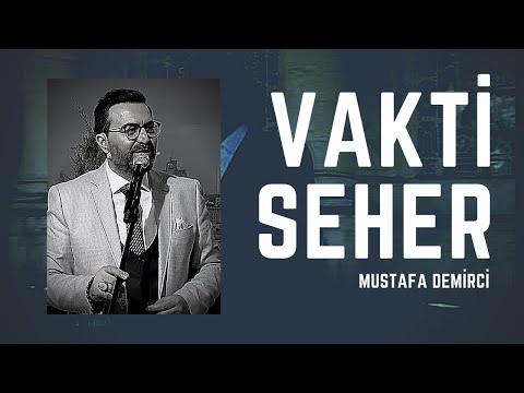 Vakti Seher - Mustafa Demirci
